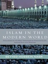Islam in the Modern World (eBook): Challenged by the West, Threatened by Fundamentalism, Keeping Faith with Tradition