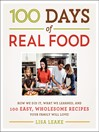 100 Days of Real Food (eBook): How We Did It, What We Learned, and 100 Easy, Wholesome Recipes Your Family Will Love