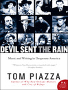 Devil Sent the Rain (eBook): Music and Writing in Desperate America