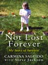 Not Lost Forever (eBook): My Story of Survival