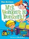 Mrs. Yonkers Is Bonkers! (eBook): My Weird School Series, Book 18