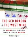 The Red Dragon & The West Wind (eBook): The Winning Guide to Official Chinese & American Mah-Jongg