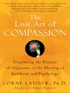 The Lost Art of Compassion (eBook): Discovering the Practice of Happiness in the Meeting of Buddhism and Psychology