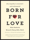 Born for Love (eBook): Why Empathy Is Essential--and Endangered