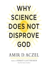 Why Science Does Not Disprove God (MP3)