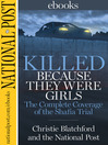 Killed Because They Were Girls (eBook): The Complete Coverage of the Shafia Trial