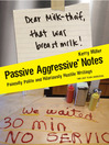 Passive Aggressive Notes (eBook): Painfully Polite and Hilariously Hostile Writings