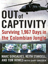 Out of Captivity (eBook): Surviving 1,967 Days in the Colombian Jungle