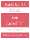 Your Sacred Self (MP3): Making the Decision to Be Free