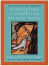 Meditations for Women Who Do Too Much - (eBook)