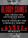 Bloody Crimes (eBook): The Chase for Jefferson Davis and the Death Pageant for Lincoln's Corpse