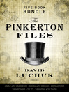 The Pinkerton Files Five-Book Bundle (eBook): Lincoln and the Golden Circle, Bucholz and the Blockade, A Burglar's Fate, The Sleepwalker and the Spy, and The Boatman and the Traitor