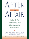 After the Affair (MP3): Healing the Pain and Rebuilding Trust When a Partner Has Been Unfaithful