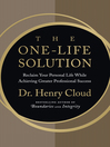 The One-Life Solution (eBook): Reclaim Your Personal Life While Achieving Greater Professional Success
