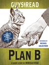 Plan B (MP3): A Short Story from Guys Read: Other Worlds