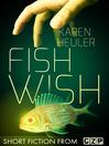 Fish Wish (eBook): Short Story