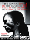 The Dark Space in the House in the House in the Garden at the Centre of the Worl (eBook): Short Story