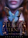 Fragile Eternity (MP3): Wicked Lovely Series, Book 3