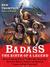 Badass (eBook): Spine-Crushing Tales of the Most Merciless Gods, Monsters, Heroes, Villains, and Mythical Creatures Ever Envisioned
