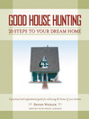 Good House Hunting (eBook): 20 Steps to Your Dream Home