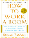 How to Work a Room (eBook): Your Essential Guide to Savvy Socializing