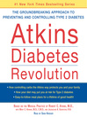 Atkins Diabetes Revolution (MP3): The Groundbreaking Approach to Preventing and Controlling Type 2 Diabetes