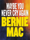 Maybe You Never Cry Again (MP3): A True Story