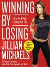 Winning by Losing (eBook): Drop the Weight, Change Your Life