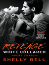 Revenge (eBook): White Collared Series, Book 3