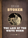 The Lair of the White Worm (eBook)