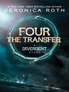 The transfer : a Divergent story