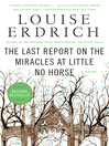 The Last Report on the Miracles at Little No Horse (eBook)