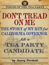 Don't Tread on Me (eBook): The Story of My Run for California Governor as a Tea Party Candidate