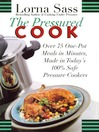 The Pressured Cook (eBook): Over 75 One-Pot Meals In Minutes, Made In Today's 100% Safe Pressure Cookers