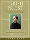 Parish Priest (MP3): Father Michael McGivney and American Catholicism