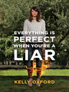 Everything Is Perfect When You're a Liar (eBook)