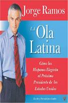 La Ola Latina (MP3): Como los Hispanos Elegiran al Proximo Presidente de los Estados Unidos