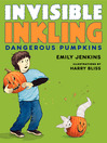 Invisible Inkling (eBook): Dangerous Pumpkins