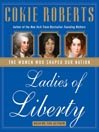 Ladies of Liberty (MP3): The Women Who Shaped Our Nation