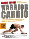 Warrior Cardio (eBook): The Revolutionary Metabolic Training System for Burning Fat, Building Muscle, and Getting Fit