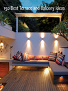 150 Best Terrace and Balcony Ideas (eBook)