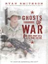 Ghosts of War (eBook): The True Story of a 19-Year-Old GI