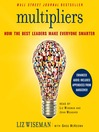 Multipliers (MP3): How the Best Leaders Make Everyone Smarter