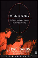 Dying to Cross (MP3): The Worst Immigrant Tragedy in American History