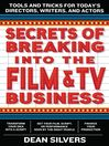 Secrets of Breaking into the Film and TV Business (eBook): Tools and Tricks for Today's Directors, Writers, and Actors