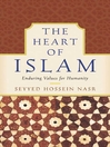 The Heart of Islam (eBook): Enduring Values for Humanity