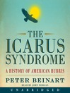 The Icarus Syndrome (MP3): A History of American Hubris