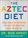 The Aztec Diet (eBook): Chia Power: The Superfood that Gets You Skinny and Keeps You Healthy