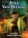 The Triumph of Death (eBook): Alex Van Helsing Series, Book 3