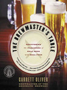 The Brewmaster's Table (eBook): Discovering the Pleasures of Real Beer with Real Food